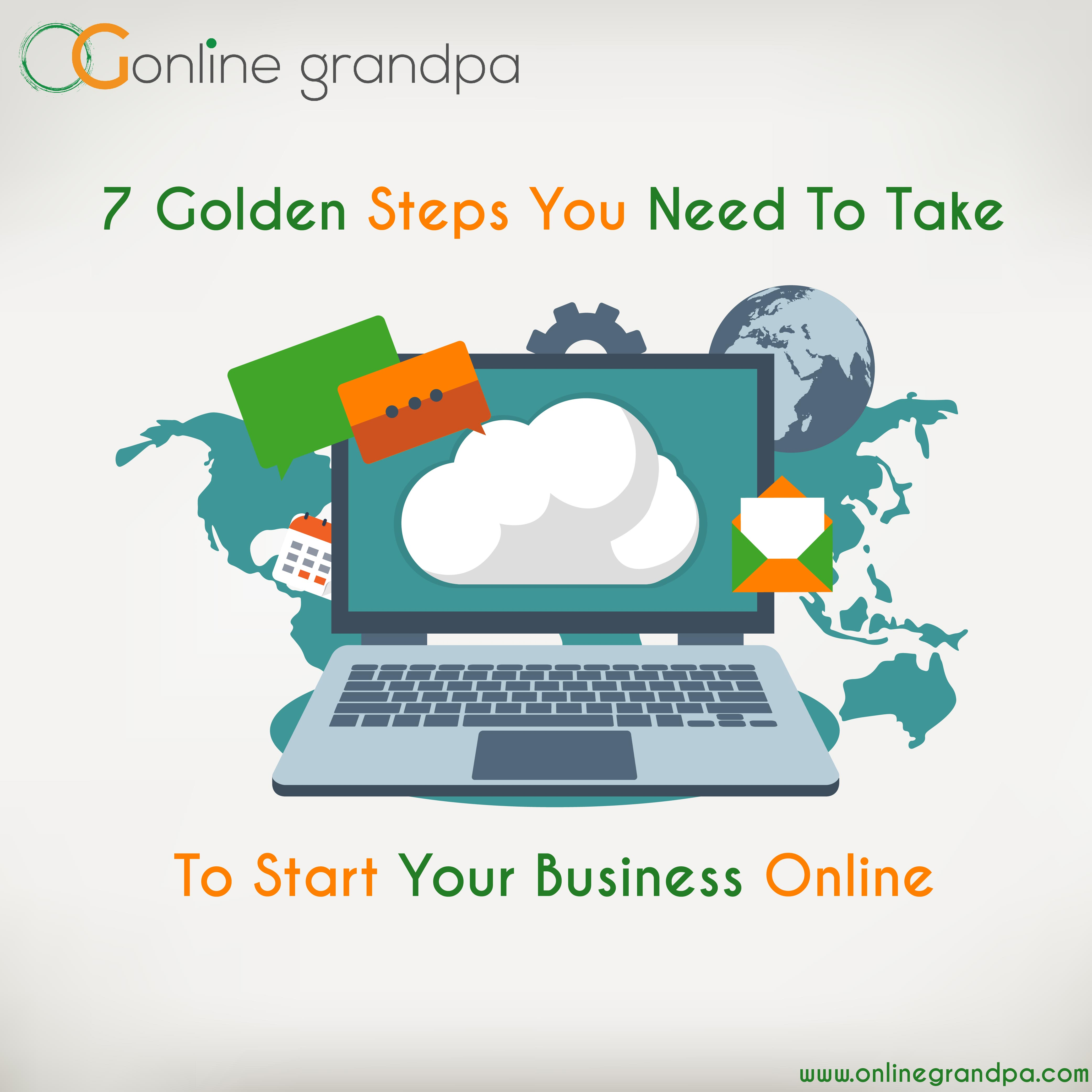 7 Golden Steps You Need To Take To Start Your Business Online